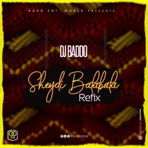 DJ Baddo Sheydi Balabala Refix